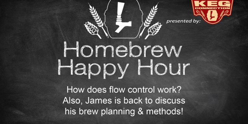 How does flow control work? Also, James is back to discuss his brew planning & methods! — HHH EP. 46