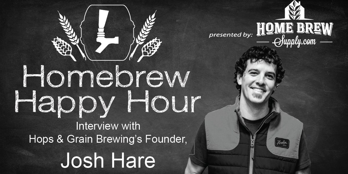 An interview with Hops & Grain Brewing's Founder, Josh Hare — HHH Ep. 056