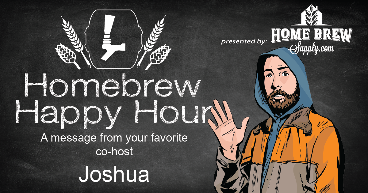 A message from your favorite co-host, Joshua | Homebrew