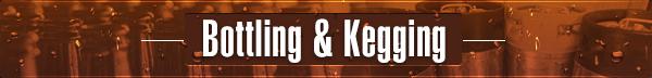 Bottling & Kegging